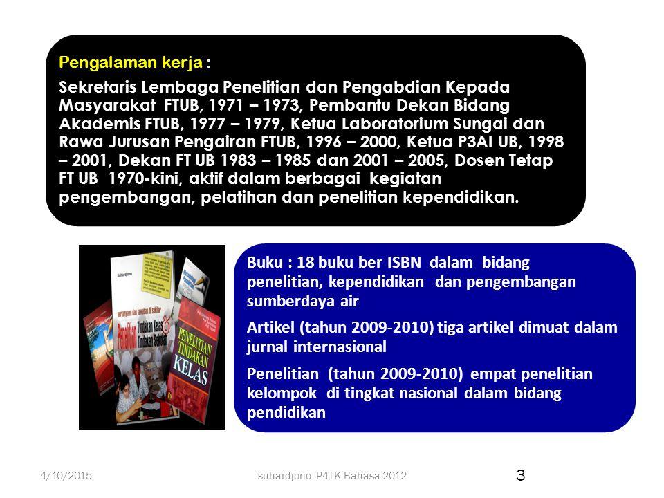 suhardjono P4TK Bahasa 2012 Prof. DR. Ir. Suhardjono, M. Pd., Dipl. HE, NIP 19460323 197009 1001 hp 0811313229, e - mail : suhardjonosisno@yahoo. co.