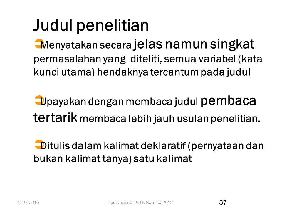 suhardjono P4TK Bahasa 2012 Kerangka Isi Usulan Penelitian Bab Pendahuluan Latar Belakang Masalah, Perumusan Masalah dan Cara Pemecahan Masalah, Tujua
