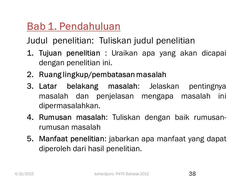 suhardjono P4TK Bahasa 2012 Judul penelitian  Menyatakan secara jelas namun singkat permasalahan yang diteliti, semua variabel (kata kunci utama) hen