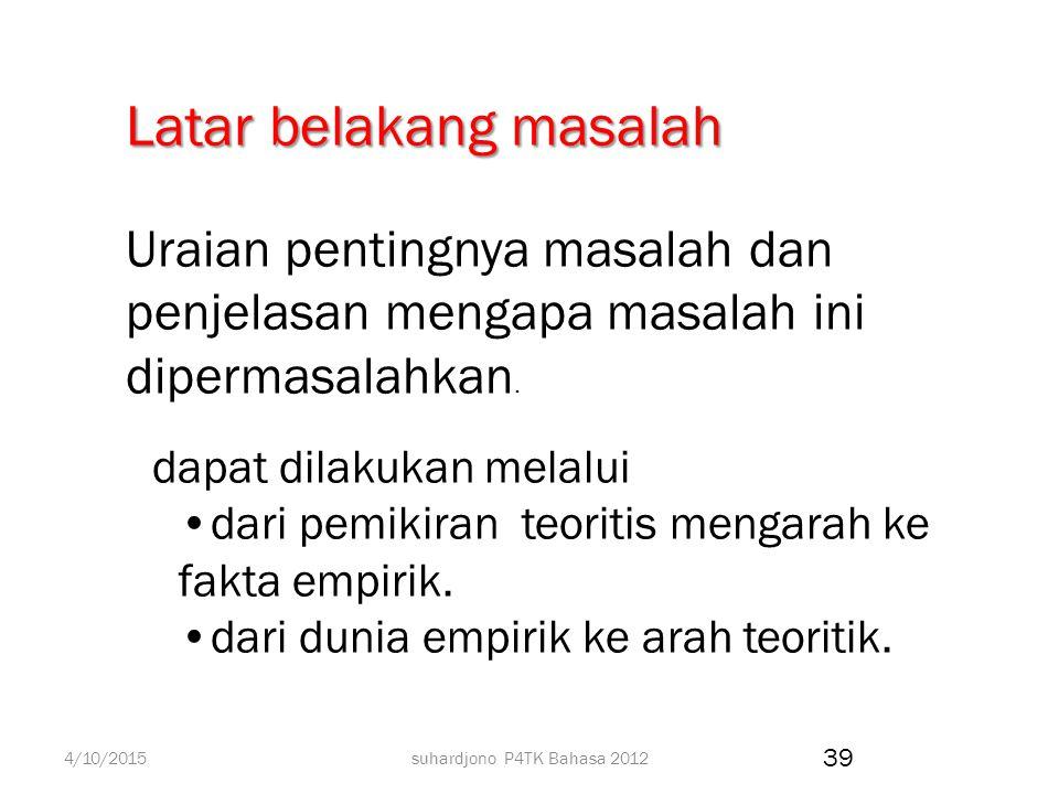 suhardjono P4TK Bahasa 2012 Bab 1. Pendahuluan Judul penelitian: Tuliskan judul penelitian 1.Tujuan penelitian : Uraikan apa yang akan dicapai dengan