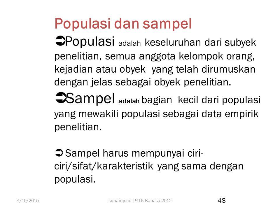 suhardjono P4TK Bahasa 2012 Bab 2: Rancangan Metode Penelitian 1.Rancangan penelitian: Jelaskan rancangan pelaksanaan penelitian : rancangan percobaan