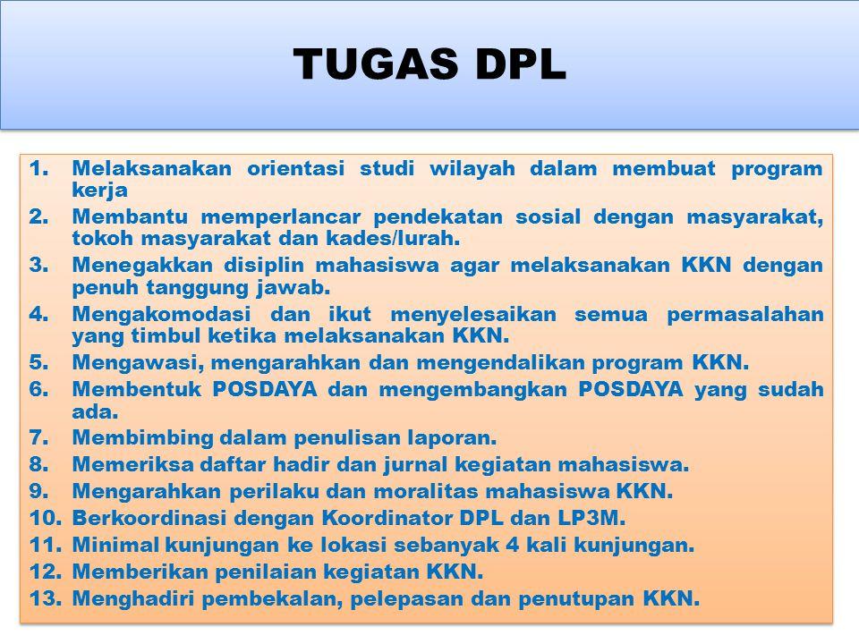 TUGAS KOORDINATOR DPL 1.Meninjau lokasi KKN sekurang-kurangnya 2 kali selama pelaksanaan KKN 2.Mengkoordinir kegiatan DPL di tingkat Kecamatan. 3.Meng