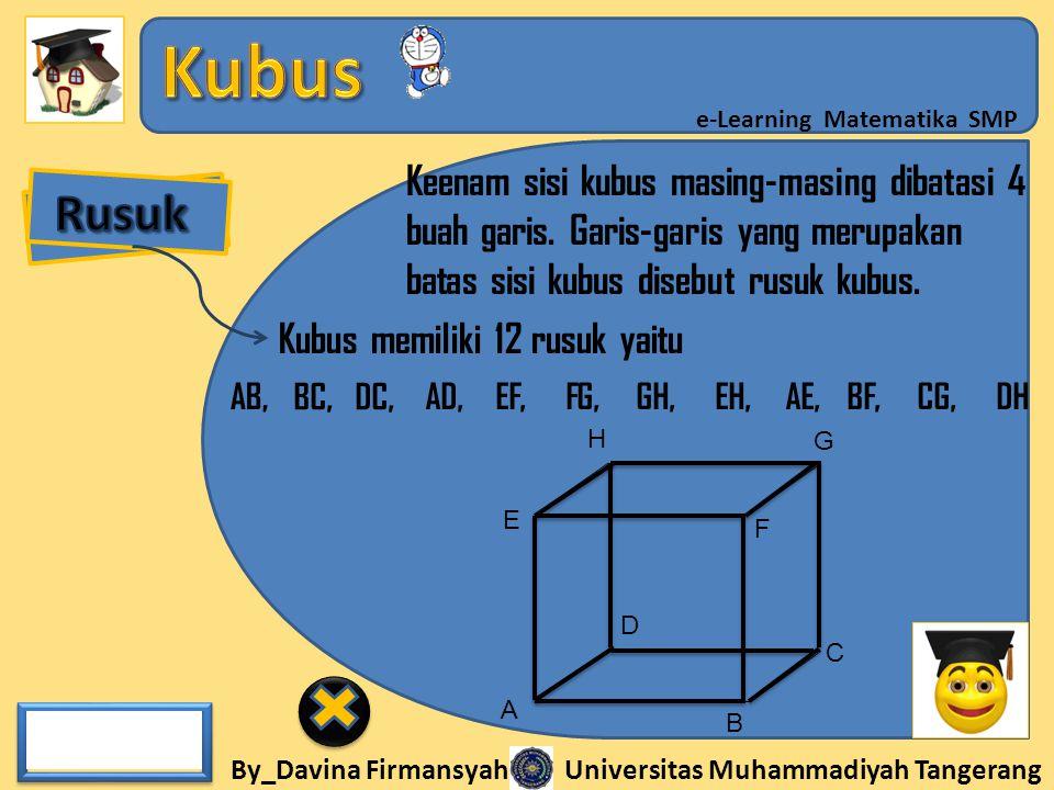 By_Davina Firmansyah Universitas Muhammadiyah Tangerang e-Learning Matematika SMP Keenam sisi kubus masing-masing dibatasi 4 buah garis. Garis-garis y