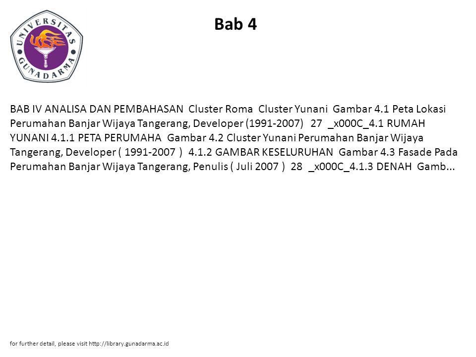 Bab 4 BAB IV ANALISA DAN PEMBAHASAN Cluster Roma Cluster Yunani Gambar 4.1 Peta Lokasi Perumahan Banjar Wijaya Tangerang, Developer (1991-2007) 27 _x0