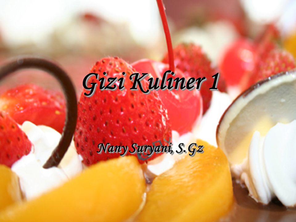 Gizi Kuliner 1 Nany Suryani, S.Gz Gizi Kuliner 1 Nany Suryani, S.Gz