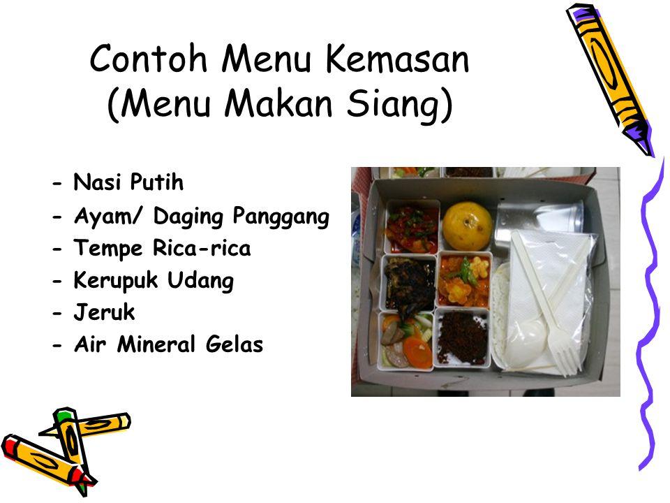 Contoh Menu Kemasan (Menu Makan Siang) - Nasi Putih - Ayam/ Daging Panggang - Tempe Rica-rica - Kerupuk Udang - Jeruk - Air Mineral Gelas