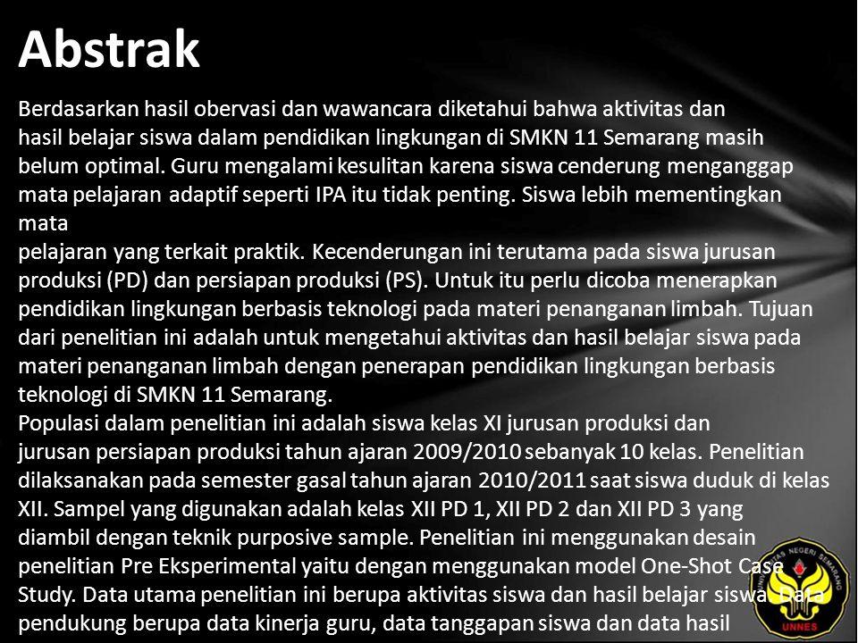 Abstrak Berdasarkan hasil obervasi dan wawancara diketahui bahwa aktivitas dan hasil belajar siswa dalam pendidikan lingkungan di SMKN 11 Semarang masih belum optimal.