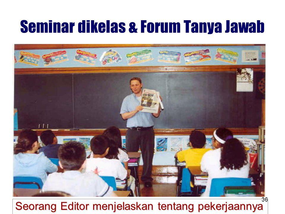 36 Seminar dikelas & Forum Tanya Jawab Seorang Editor menjelaskan tentang pekerjaannya