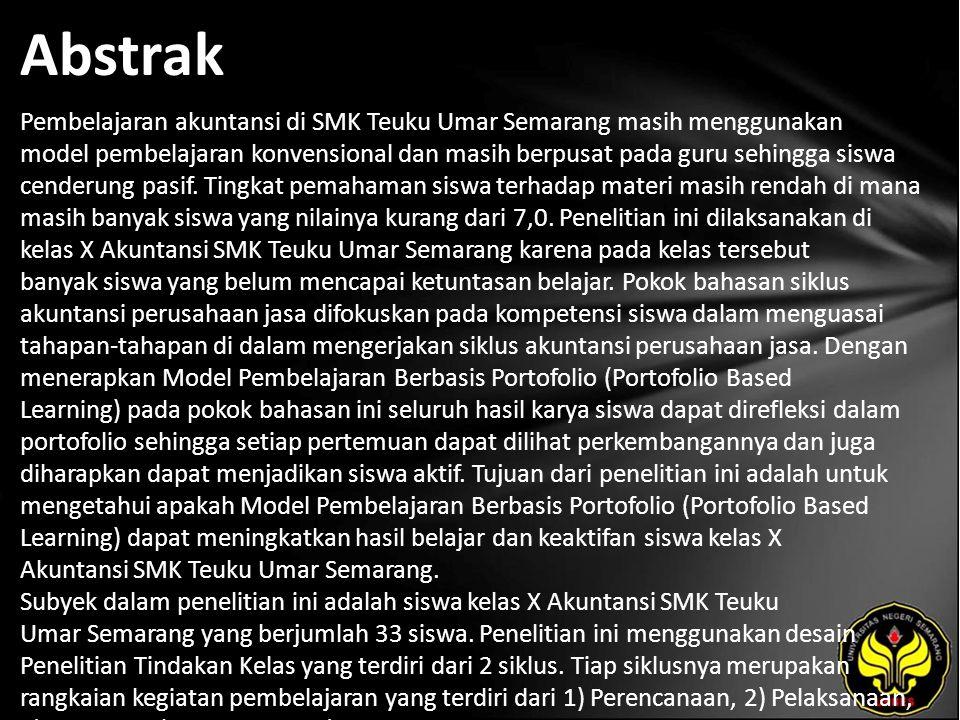 Abstrak Pembelajaran akuntansi di SMK Teuku Umar Semarang masih menggunakan model pembelajaran konvensional dan masih berpusat pada guru sehingga siswa cenderung pasif.
