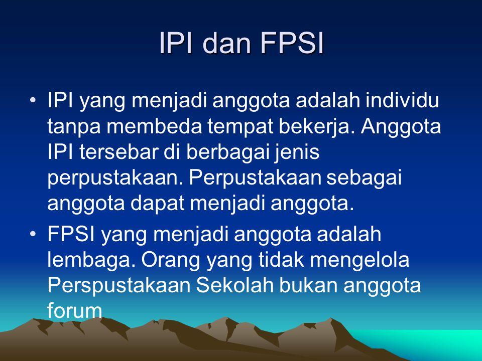 IPI dan FPSI IPI yang menjadi anggota adalah individu tanpa membeda tempat bekerja. Anggota IPI tersebar di berbagai jenis perpustakaan. Perpustakaan