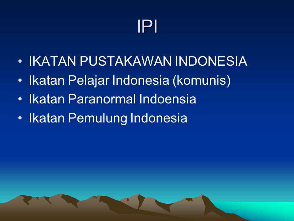 TUJUAN IPI 1.Meningkatkan profesionalisme pustakawan Indonesia 2.Mengembangkan ilmu perpustakaan, dokumentasi dan informasi 3.Mengabdikan dan mengamalkan tenaga dan keahlian pustakawan untuk bangsa dan negara (AD IPI pasal 7)