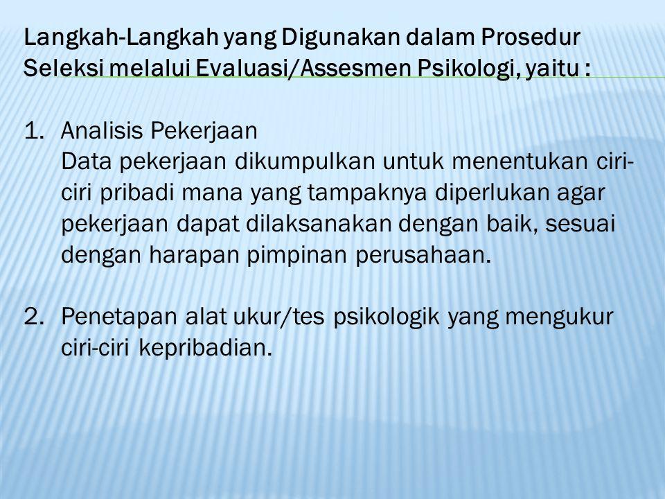 2.Pelaksanaan Pemeriksaan Psikologis.Ada tiga tahap dalam pemeriksaan psikologis,tdd : a.