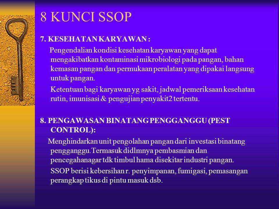 8 KUNCI SSOP 7. KESEHATAN KARYAWAN : Pengendalian kondisi kesehatan karyawan yang dapat mengakibatkan kontaminasi mikrobiologi pada pangan, bahan kema