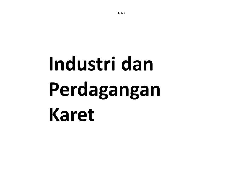 aaa Industri dan Perdagangan Karet