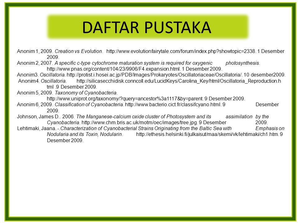 DAFTAR PUSTAKA Anonim 1, 2009. Creation vs Evolution. http://www.evolutionfairytale.com/forum/index.php?showtopic=2338. 1 Desember 2009. Anonim 2, 200