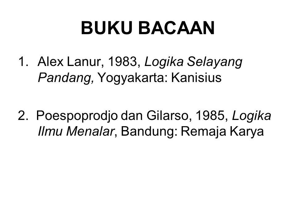 BUKU BACAAN 1.Alex Lanur, 1983, Logika Selayang Pandang, Yogyakarta: Kanisius 2.