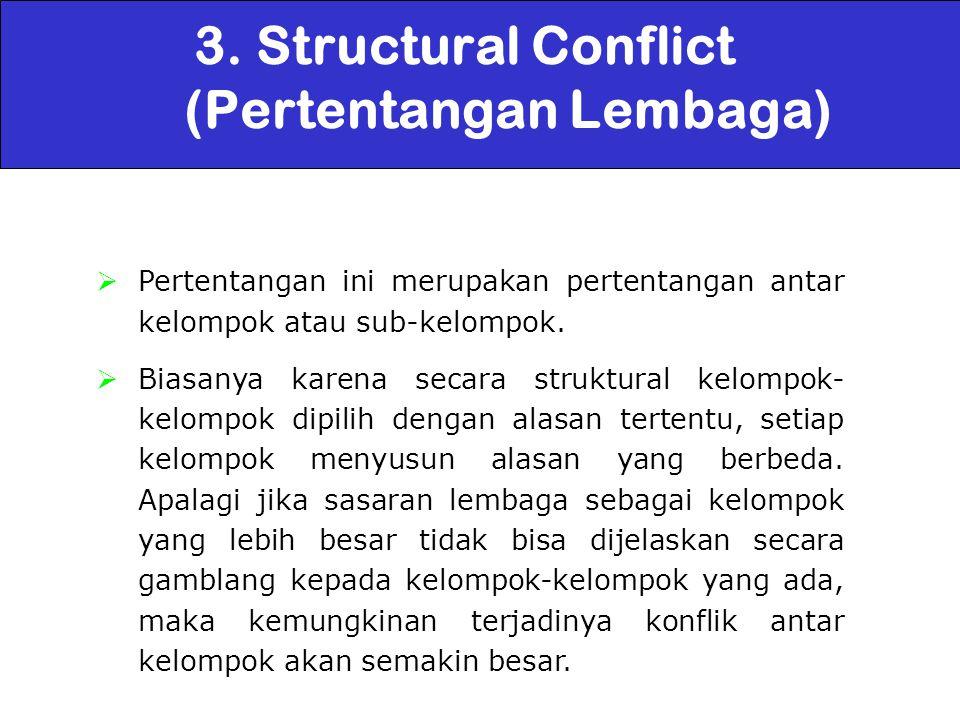  Pertentangan ini merupakan pertentangan antar kelompok atau sub-kelompok.