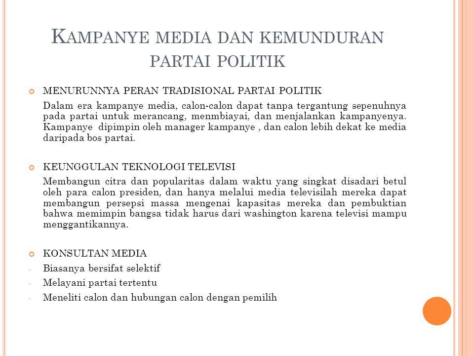 PEMBIAYAAN KAMPANYE Hal ini merupakan faktor penting dalam era kampanye media.