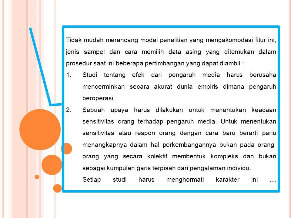 … 3.Pengaruh media tertentu harus dipelajari dalam kaitannya dengan pengaruh lain yang dapat beroperasi di bidang tertentu 4.Diperlukan untuk mempertimbangkan bagaimana pengaruh media terhadap pengalaman orang-orang daripada mengubah efeknya.