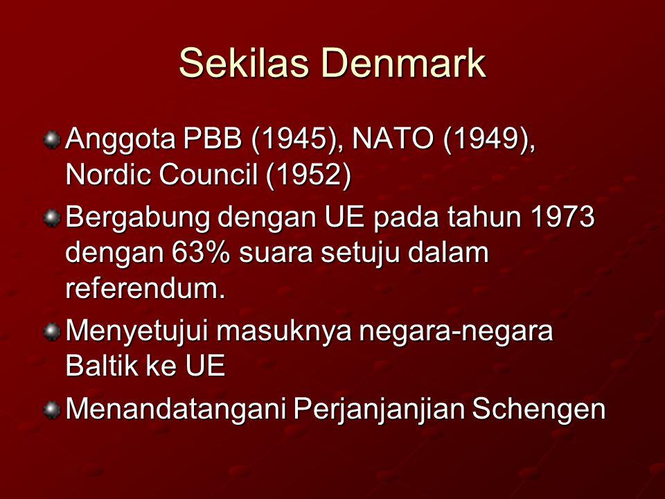 Sekilas Denmark Anggota PBB (1945), NATO (1949), Nordic Council (1952) Bergabung dengan UE pada tahun 1973 dengan 63% suara setuju dalam referendum.