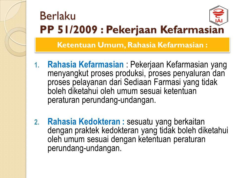 Berlaku PP 51/2009 : Pekerjaan Kefarmasian 1. SIP-A : Surat Ijin yang diberikan kepada Apoteker untuk dapat melaksanakan Pekerjaan Kefarmasian pada Ap