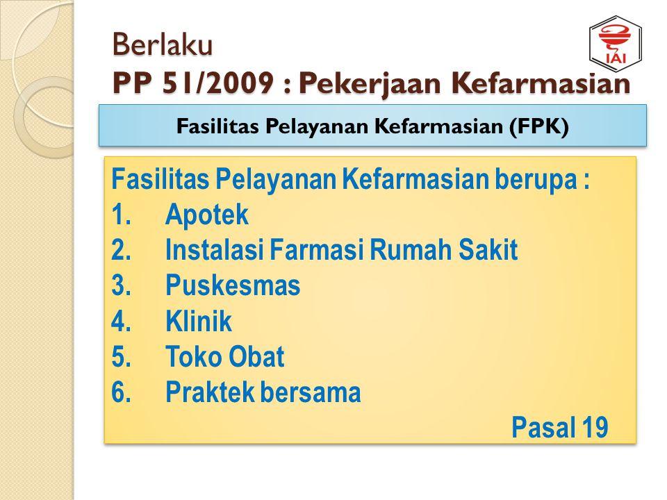 Berlaku PP 51/2009 : Pekerjaan Kefarmasian Kewenangan : Pekerjaan Kefarmasian harus dilakukan oleh Tenaga Kesehatan yang mempunyai keahlian dan kewena