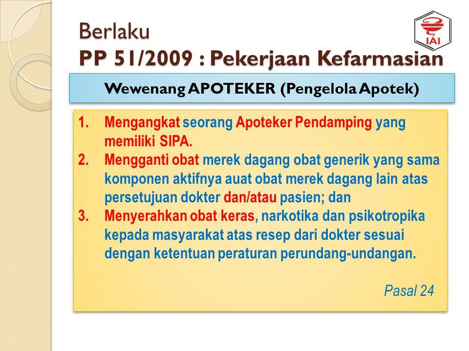 Berlaku PP 51/2009 : Pekerjaan Kefarmasian Rambu-rambu PRAKTEK APOTEKER 1.Tenaga Kefarmasian dalam melakukan Pekerjaan Kefarmasian pada fasilitas Pela