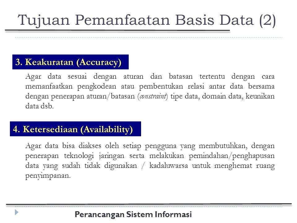 Perancangan Sistem Informasi Tujuan Pemanfaatan Basis Data (3) 5.