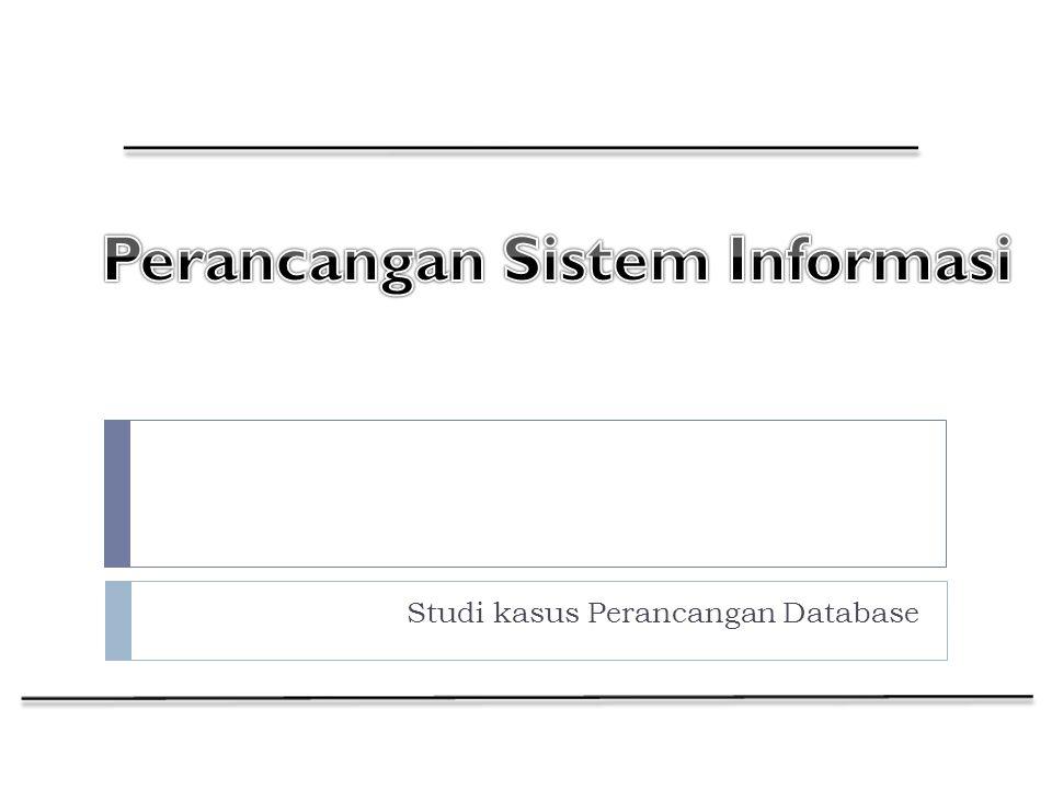 Studi kasus Perancangan Database