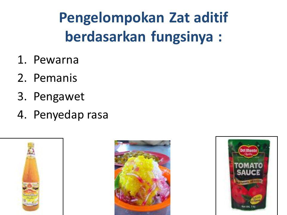 1. ZAT PEWARNA Tujuan pemberian warna pada makanan : 1.Terlihat menarik 2.Menggugah selera makan
