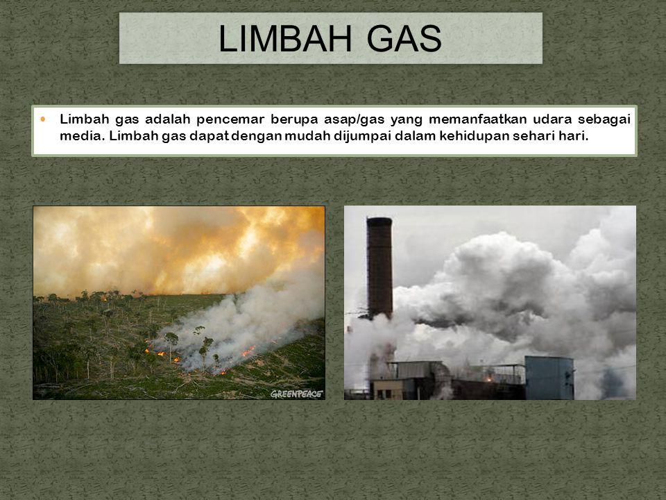 Limbah gas adalah pencemar berupa asap/gas yang memanfaatkan udara sebagai media.