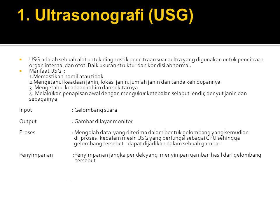  USG adalah sebuah alat untuk diagnostik pencitraan suar aultra yang digunakan untuk pencitraan organ internal dan otot.