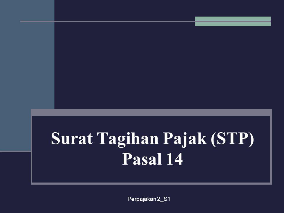 Perpajakan 2_S1 Surat Tagihan Pajak (STP) Pasal 14