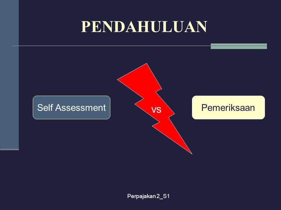 Perpajakan 2_S1 PENDAHULUAN Self AssessmentPemeriksaan vs