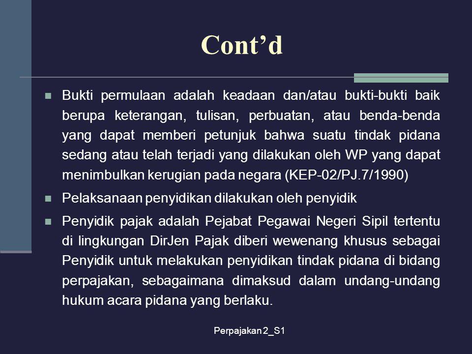 Perpajakan 2_S1 Bukti permulaan adalah keadaan dan/atau bukti-bukti baik berupa keterangan, tulisan, perbuatan, atau benda-benda yang dapat memberi pe