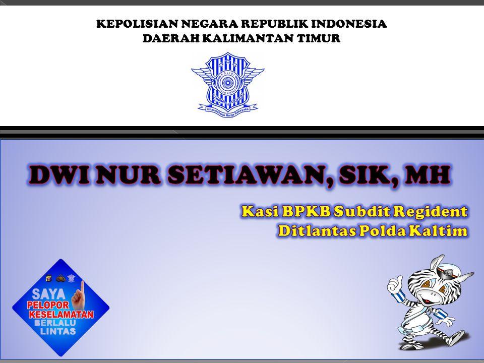 KEPOLISIAN NEGARA REPUBLIK INDONESIA DAERAH KALIMANTAN TIMUR