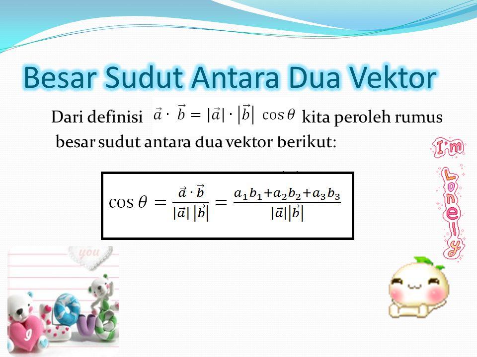 Dari definisi kita peroleh rumus besar sudut antara dua vektor berikut: