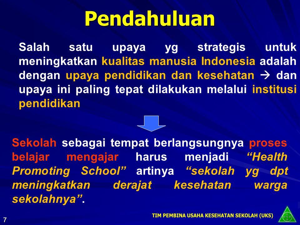 Pendahuluan Salah satu upaya yg strategis untuk meningkatkan kualitas manusia Indonesia adalah dengan upaya pendidikan dan kesehatan  dan upaya ini p