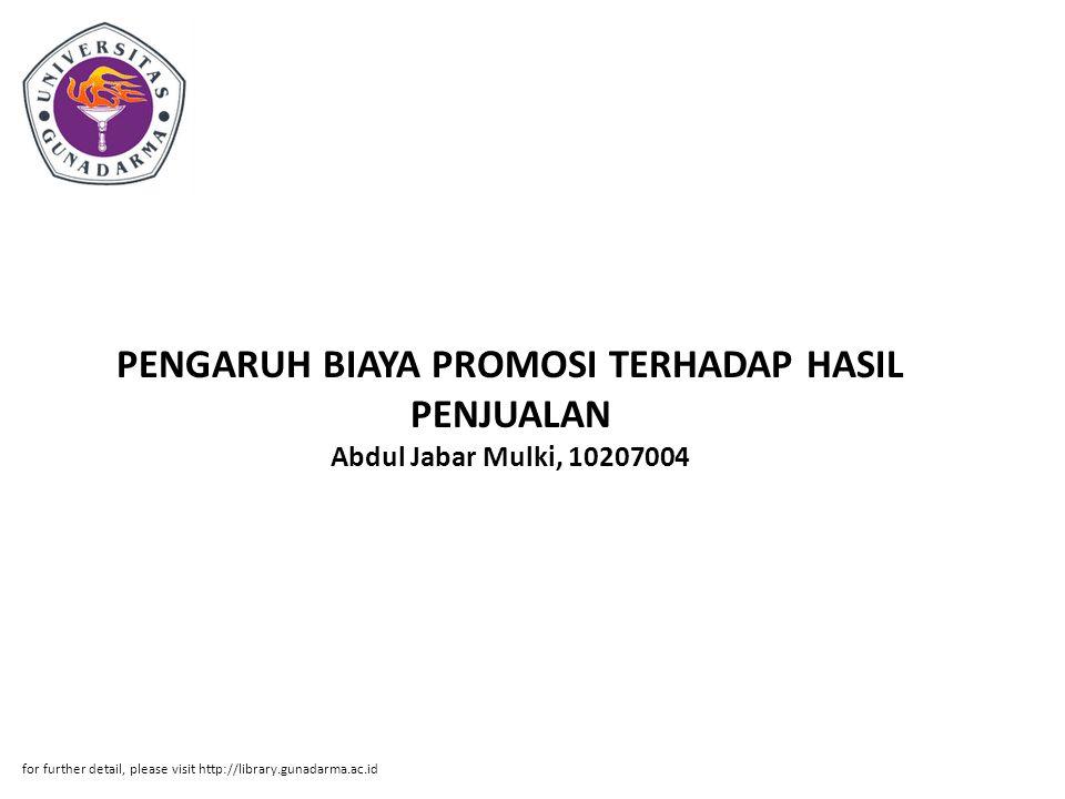 Abstrak ABSTRAKSI Abdul Jabar Mulki, 10207004 PENGARUH BIAYA PROMOSI TERHADAP HASIL PENJUALAN PRODUK STARONE PADA PT INDOSAT CABANG BEKASI PI.