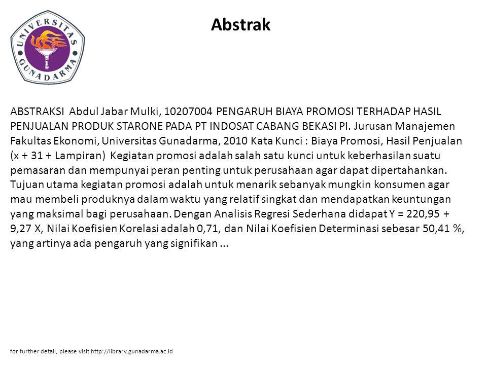 Abstrak ABSTRAKSI Abdul Jabar Mulki, 10207004 PENGARUH BIAYA PROMOSI TERHADAP HASIL PENJUALAN PRODUK STARONE PADA PT INDOSAT CABANG BEKASI PI. Jurusan