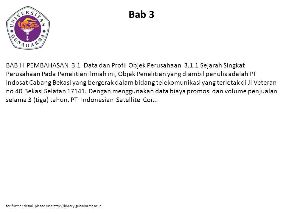 Bab 3 BAB III PEMBAHASAN 3.1 Data dan Profil Objek Perusahaan 3.1.1 Sejarah Singkat Perusahaan Pada Penelitian ilmiah ini, Objek Penelitian yang diamb