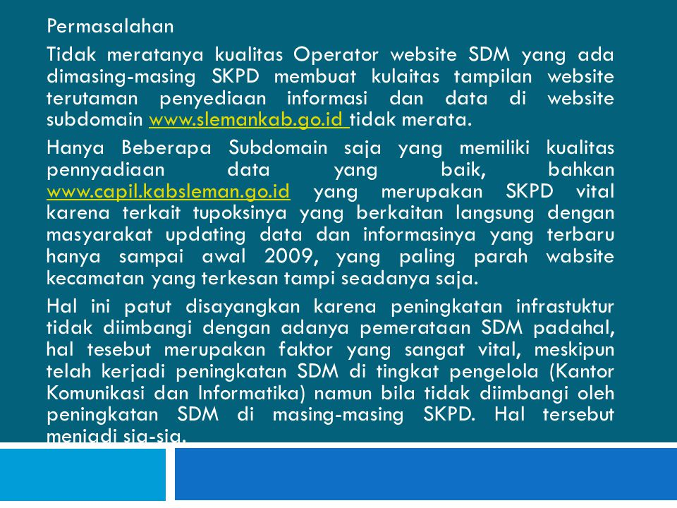 Rumusan Masalah Cara Peningkatan SDM operator Web di masing-masing SKPD di Pemerintah Kabupaten Sleman Yogyakarta?