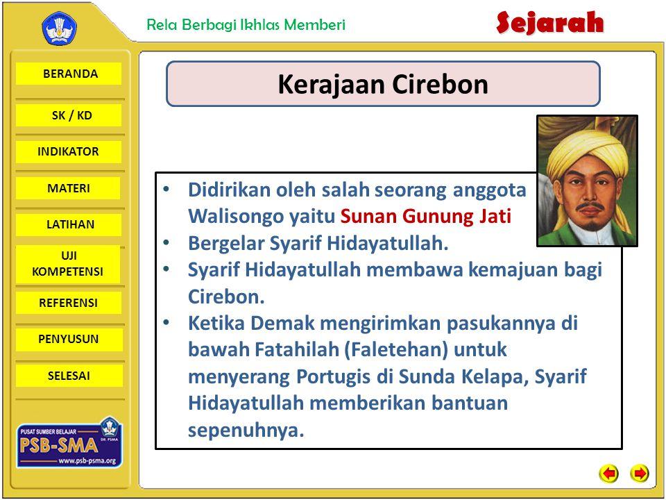 BERANDA SK / KD INDIKATORSejarah Rela Berbagi Ikhlas Memberi MATERI LATIHAN UJI KOMPETENSI REFERENSI PENYUSUN SELESAI Kerajaan Cirebon Didirikan oleh