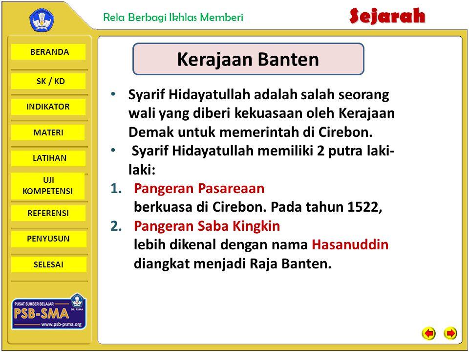 BERANDA SK / KD INDIKATORSejarah Rela Berbagi Ikhlas Memberi MATERI LATIHAN UJI KOMPETENSI REFERENSI PENYUSUN SELESAI Kerajaan Banten Syarif Hidayatul
