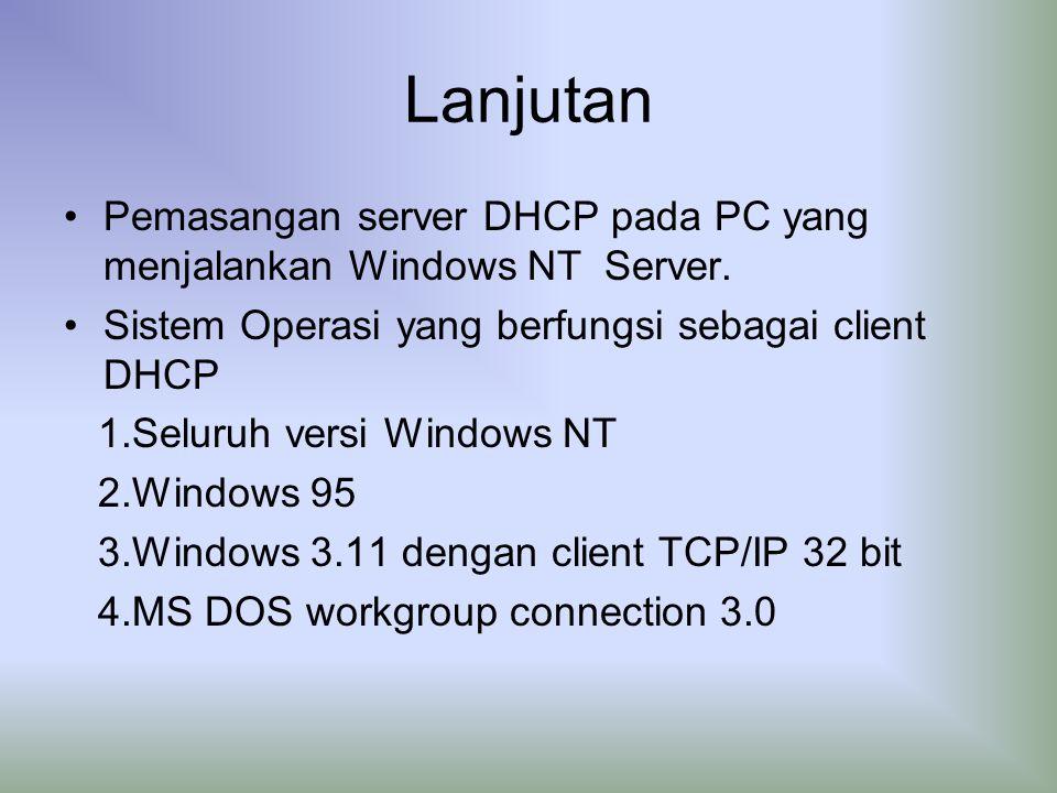 Lanjutan Pemasangan server DHCP pada PC yang menjalankan Windows NT Server.