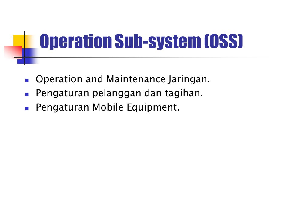 Operation Sub-system (OSS) Operation and Maintenance Jaringan.