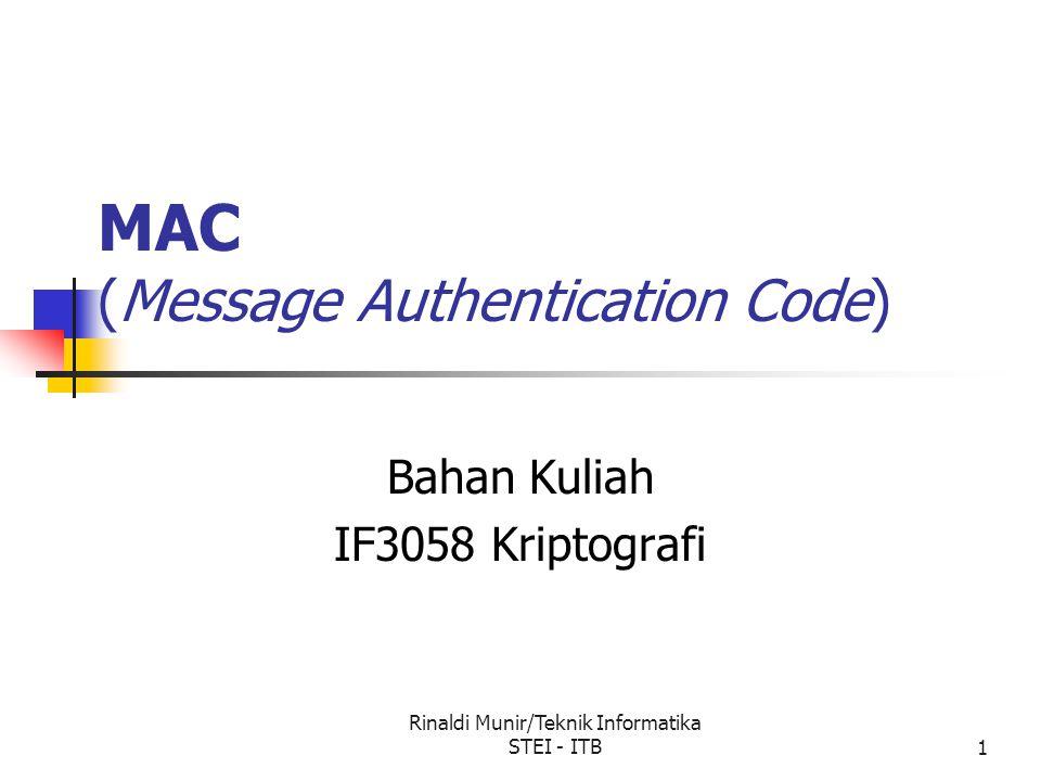 Rinaldi Munir/Teknik Informatika STEI - ITB1 MAC (Message Authentication Code) Bahan Kuliah IF3058 Kriptografi