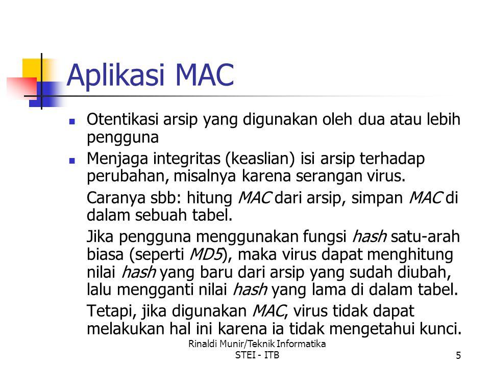 5 Aplikasi MAC Otentikasi arsip yang digunakan oleh dua atau lebih pengguna Menjaga integritas (keaslian) isi arsip terhadap perubahan, misalnya karen