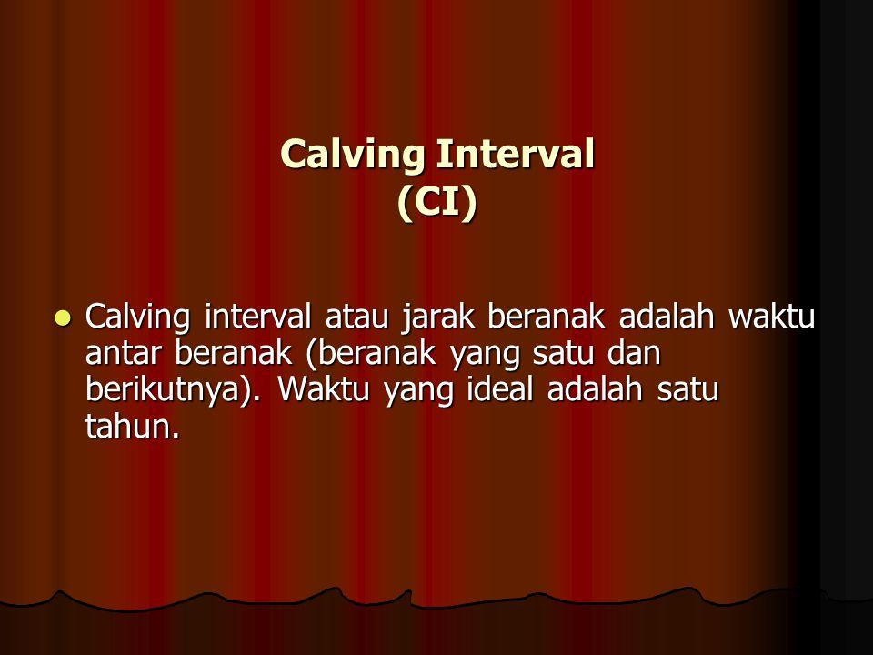Calving Rate (CaR) Calving rate (angka kelahiran) adalah jumlah (persen) ternak yang melahirkan setelah kawin atau inseminasi yang pertama.