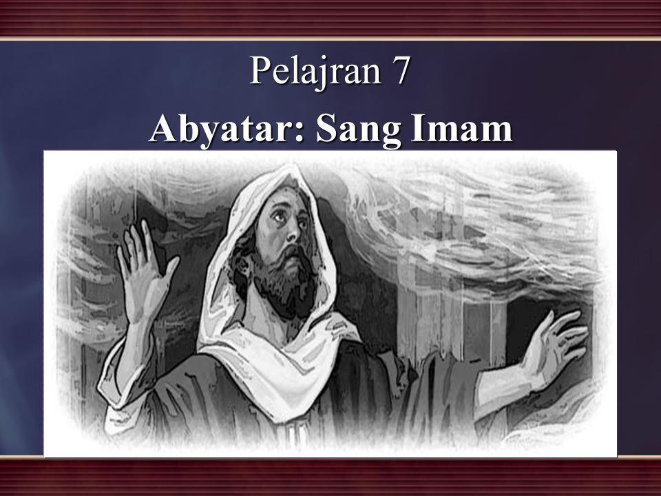 Pelajran 7 Abyatar: Sang Imam